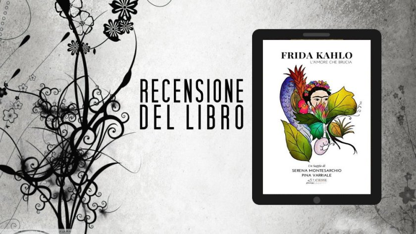 "Le recensioni di Life Factory Magazine: ""Frida Kahlo"" di Montesarchio e Varriale"
