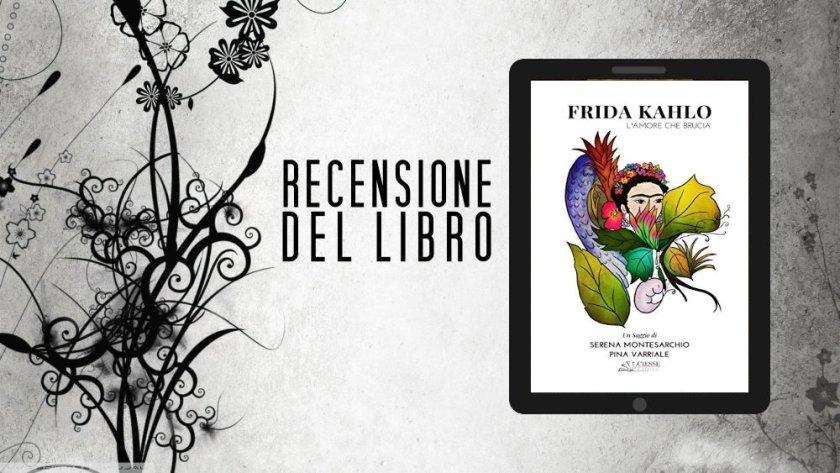 """Le recensioni di Life Factory Magazine: """"Frida Kahlo"""" di Montesarchio e Varriale"""