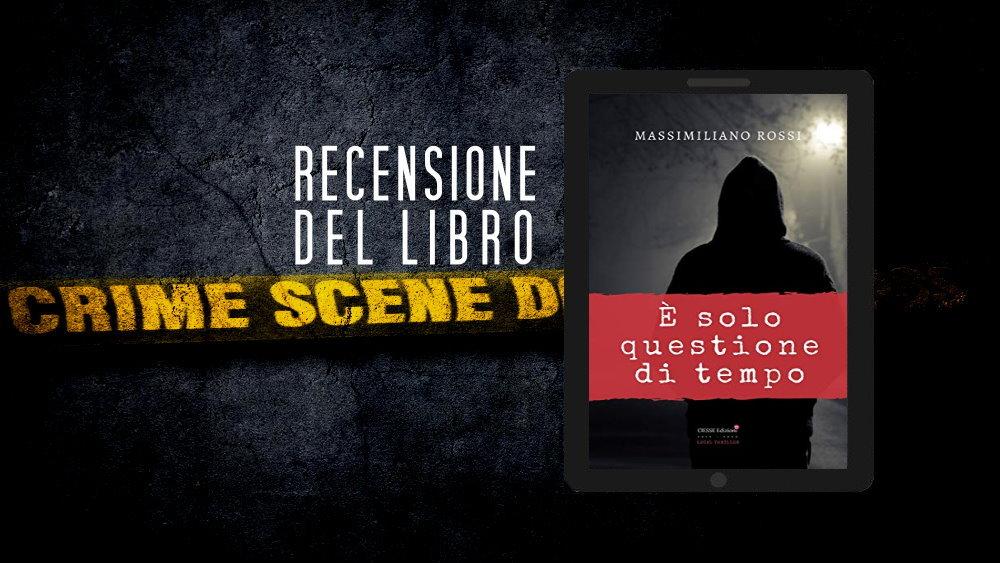 Le recensione di LFM: È solo questione di tempo di Massimiliano Rossi